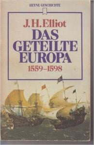 Elliot Das geteilte Eruopa 1558-1598