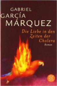 Garcia Marquez Die Liebe in den Zeiten der Cholera