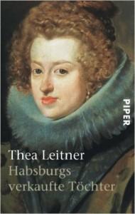 Leitner Habsburgs verlaufte Töchter