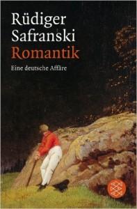 Safranski Romantik. eine deutsche Affäre