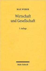 Weber Wirtschafft und Gesellschaft