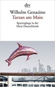 Genazino Tarzan am Main _